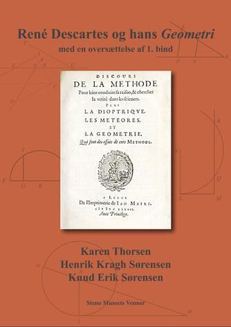 René Descartes: René Descartes og hans Geometri - med en oversættelse af 1. bind