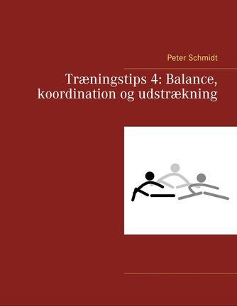 Peter Schmidt (f. 1964): Balance, koordination og udstrækning