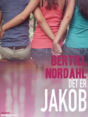 Bertill Nordahl: Det er Jakob