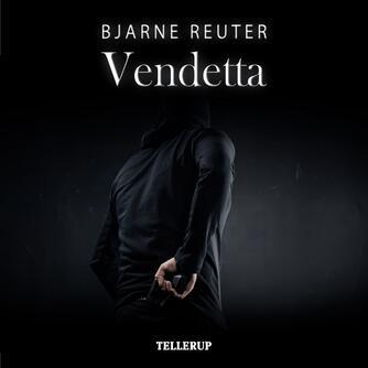 Bjarne Reuter: Vendetta