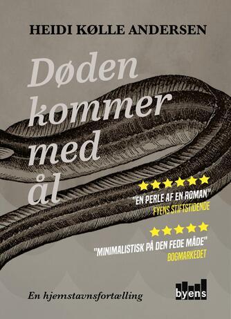 Heidi Kølle Andersen (f. 1974): Døden kommer med ål