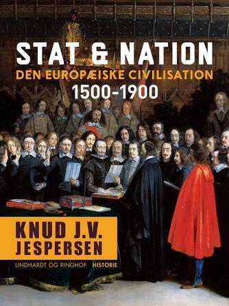 Knud J. V. Jespersen (f. 1942): Stat & nation : den europæiske civilisation 1500-1900