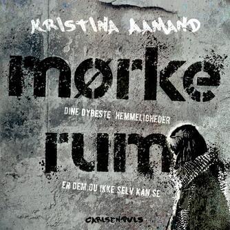 Kristina Aamand: Mørke rum