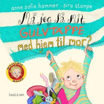 Anne Sofie Hammer (f. 1972-02-05): Må jeg få mit gulvtæppe med hjem til mor?