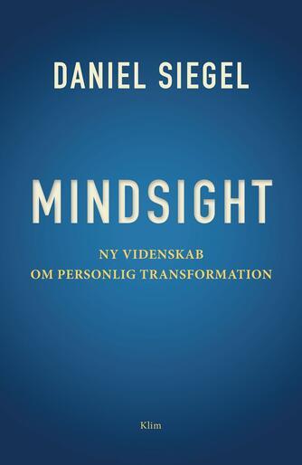 Daniel J. Siegel: Mindsight : ny videnskab om personlig transformation