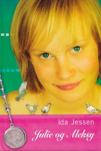 Ida Jessen (f. 1964): Julie og Aleksy
