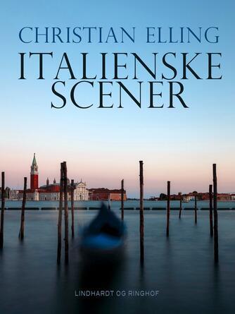 Christian Elling: Italienske scener