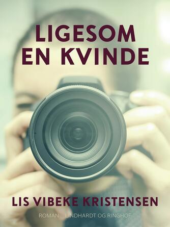 Lis Vibeke Kristensen (f. 1943): Ligesom en kvinde