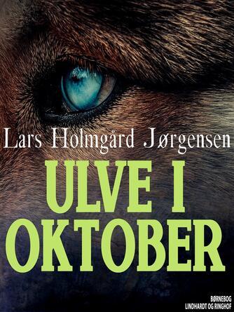 Lars Holmgård Jørgensen: Ulve i oktober