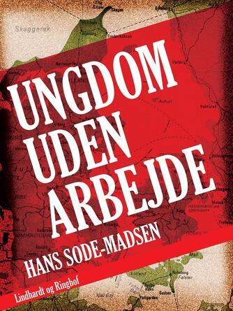 Hans Sode-Madsen: Ungdom uden arbejde : ungdomsforanstaltninger i Danmark 1933-1950