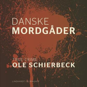 Ole Schierbeck: Danske mordgåder