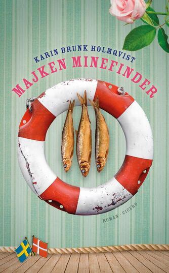 Karin Brunk Holmqvist: Majken Minefinder