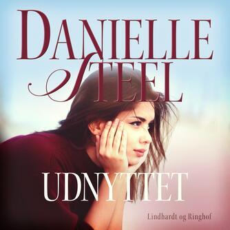 Danielle Steel: Udnyttet