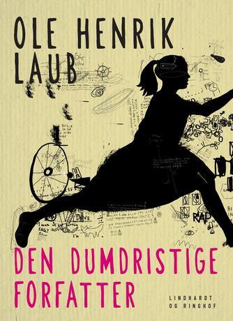 Ole Henrik Laub: Trofæ : den dumdristige forfatter