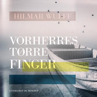 Hilmar Wulff: Vorherres tørre finger