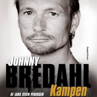 Lars Steen Pedersen: Johnny Bredahl - Kampen