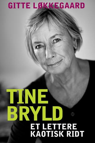 Gitte Løkkegaard: Tine Bryld : et lettere kaotisk ridt