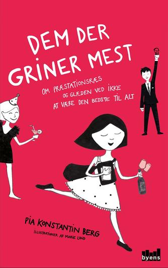 Pia Konstantin Berg (f. 1985): Dem der griner mest : om præstationsræs og glæden ved ikke at være den bedste til alt