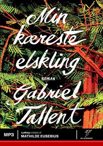 Gabriel Tallent: Min kæreste elskling