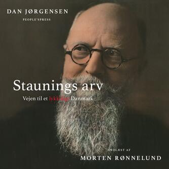 Dan Jørgensen: Staunings arv : vejen til et lykkeligt Danmark