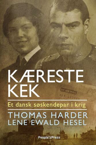 Thomas Harder, Lene Ewald Hesel: Kæreste Kek : et dansk søskendepar i krig