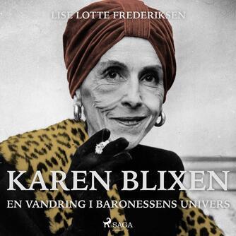 Lise Lotte Frederiksen (f. 1951): Karen Blixen - en vandring i baronessens univers
