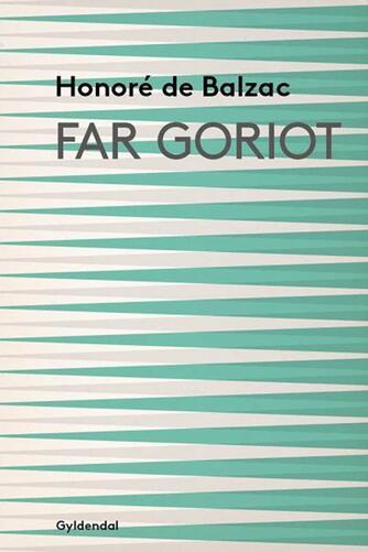 Honoré de Balzac: Far Goriot