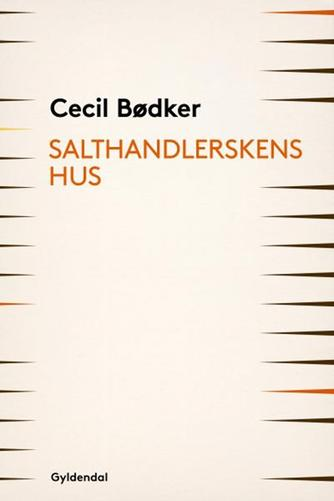 Cecil Bødker: Salthandlerskens hus