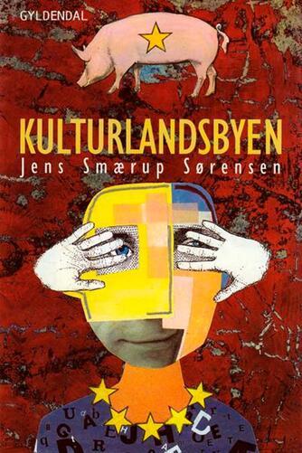 Jens Smærup Sørensen: Kulturlandsbyen : roman