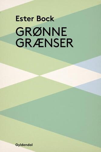 Ester Bock: Grønne grænser