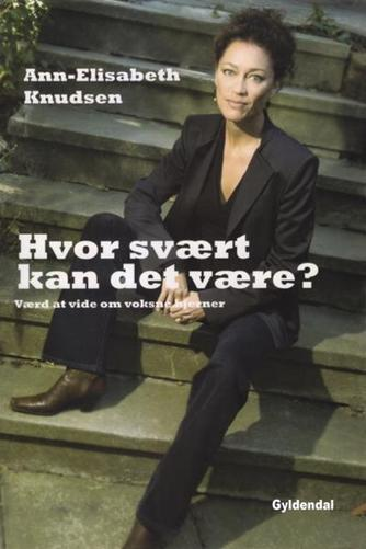 Ann-Elisabeth Knudsen: Hvor svært kan det være