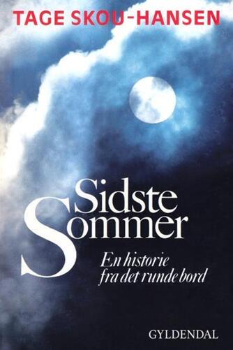 Tage Skou-Hansen: Sidste sommer