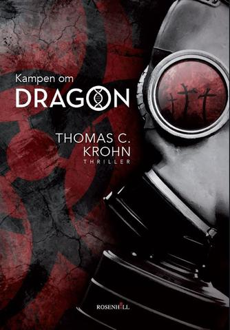 Thomas C. Krohn: Kampen om Dragon : thriller