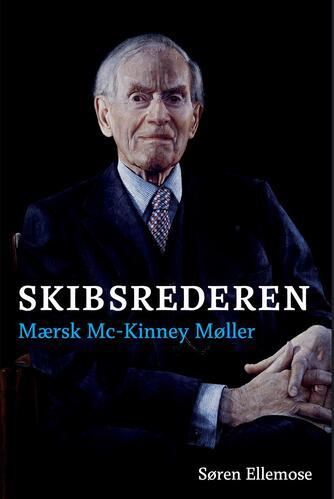 Søren Ellemose: Skibsrederen - Mærsk Mc-Kinney Møller