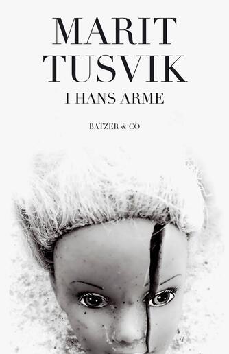 Marit Tusvik: I hans arme