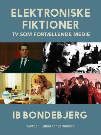 Ib Bondebjerg: Elektroniske fiktioner : tv som fortællende medie