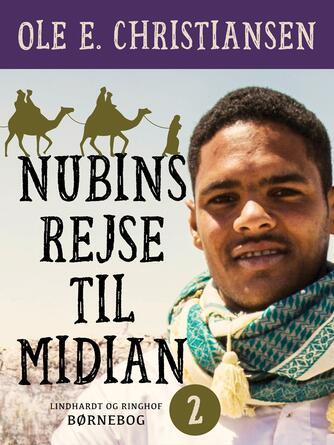 Ole E. Christiansen (f. 1935): Nubins rejse til Midian