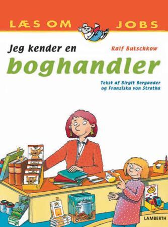 Ralf Butschkow, Birgit Bergander, Franziska von Strotha: Jeg kender en boghandler