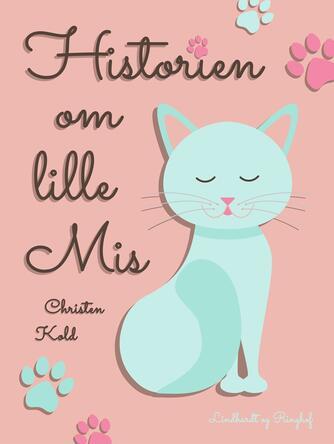 Christen Kold: Historien om lille Mis (Ill.: Bodil Molich)