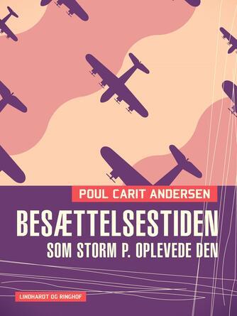 Poul Carit Andersen: Besættelsestiden som Storm P. oplevede den