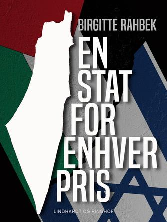 Birgitte Rahbek: En stat for enhver pris : konflikten i Mellemøsten
