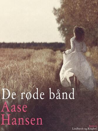 Aase Hansen (f. 1893): De røde baand