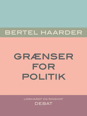 Bertel Haarder: Grænser for politik
