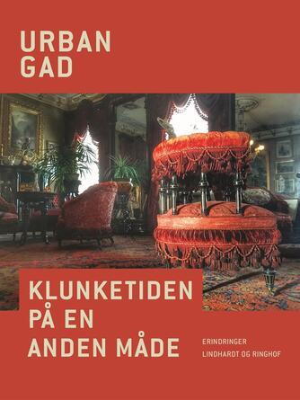 Peter Urban Gad: Klunketiden paa en anden Maade