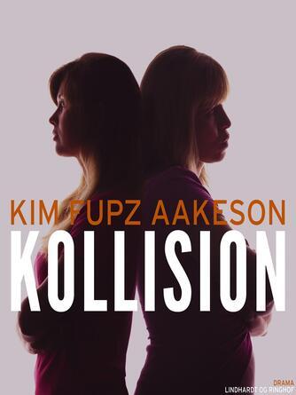 Kim Fupz Aakeson: Kollision