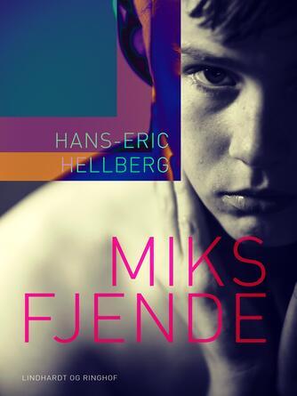 Hans-Eric Hellberg: Miks fjende