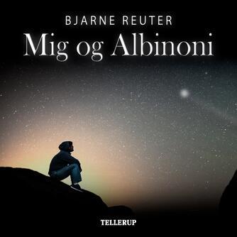 Bjarne Reuter: Mig og Albinoni