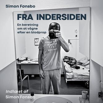 Simon Fønsbo: Fra indersiden - en beretning om at vågne efter en blodprop