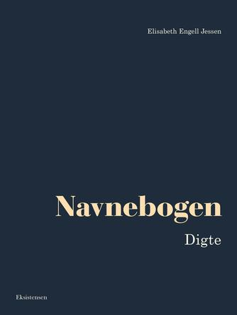 Elisabeth Engell Jessen: Navnebogen : digte