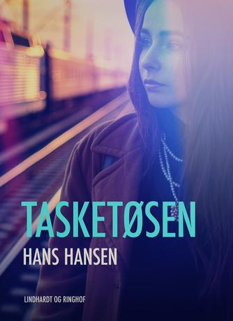 Hans Hansen (f. 1939): Tasketøsen